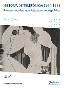 Historia de Telefónica 1924-1975 .Angel Calvo 2011