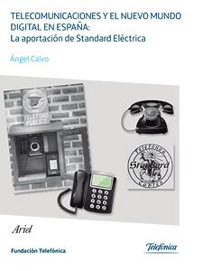 Telecomunicaciones y el nuevo mundo digital en España. Angel Calvo 2014