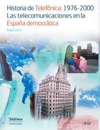 Historia de Telefónica 1976-2000. Angel Calvo 2016
